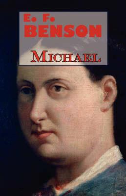 E.F. Benson's Michael (Paperback)