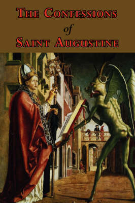 The Confessions of Saint Augustine - Complete Thirteen Books (Paperback)