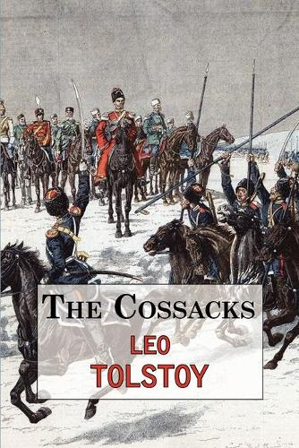 The Cossacks - A Tale by Tolstoy (Paperback)