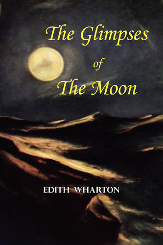 The Glimpses of the Moon - A Tale by Edith Wharton (Paperback)