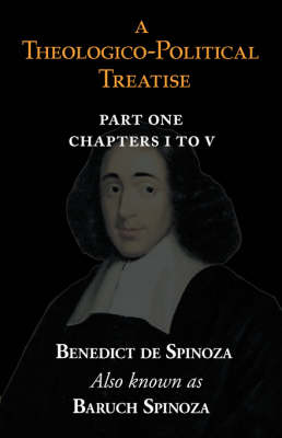 A Theologico-Political Treatise Part I (Chapters I to V) (Paperback)