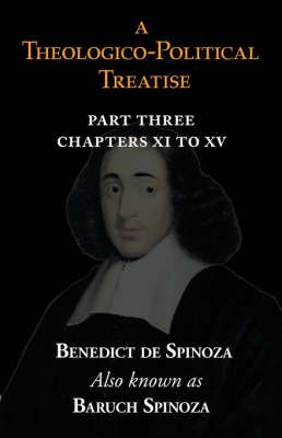 A Theologico-Political Treatise Part III (Chapters XI to XV) (Paperback)