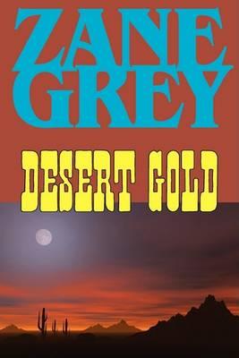 Desert Gold (Paperback)