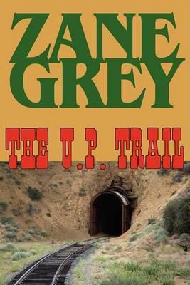 The U.P. Trail (Paperback)