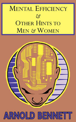 Mental Efficiency & Other Hints to Men & Women (Paperback)