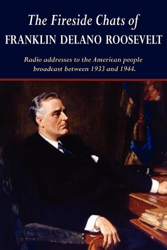 The Fireside Chats of Franklin Delano Roosevelt (Paperback)