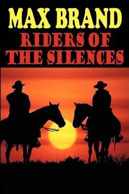 Riders of the Silences (Paperback)
