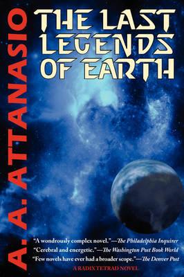 The Last Legends of Earth - A Radix Tetrad Novel (Paperback)