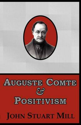 Auguste Comte & Positivism (Paperback)