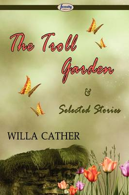The Troll Garden & Selected Stories (Paperback)