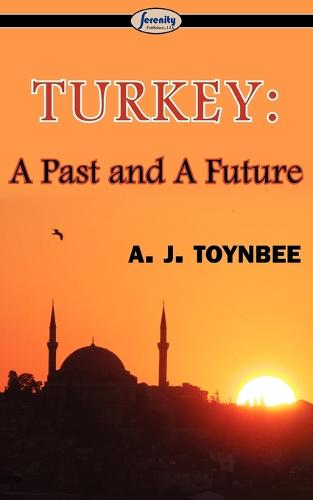 Turkey: A Past and a Future (Paperback)