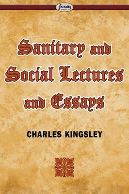 Sanitary and Social Lectures and Essays (Paperback)