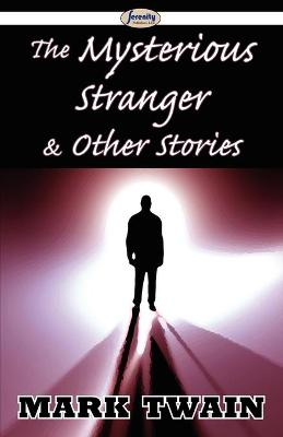 The Mysterious Stranger & Other Stories (Paperback)