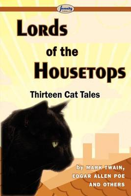 Lords of the Housetops-Thirteen Cat Tales (Paperback)