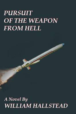 Pursuit of the Weapon from Hell (Paperback)