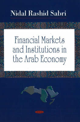 Financial Markets & Institutions in the Arab Economy (Hardback)