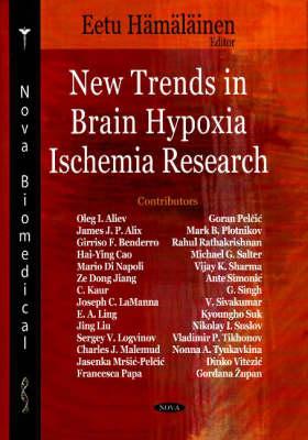 New Trends in Brain Hypoxia Ischemia Research (Hardback)