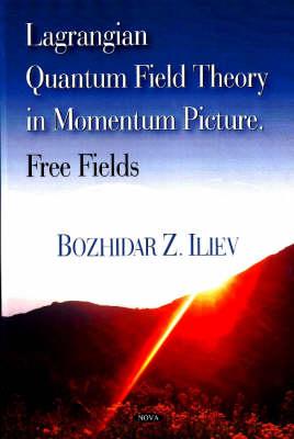 Lagrangian Quantum Field Theory in Momentum Picture: Free Fields (Hardback)