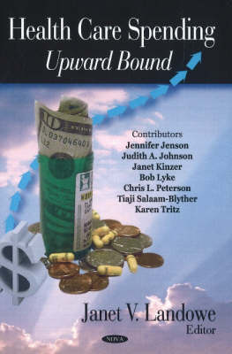 Health Care Spending: Upward Bound (Hardback)