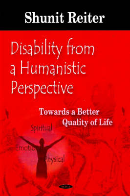 Disability from a Humanistic Perspective: Towards a Better Quality of Life (Hardback)