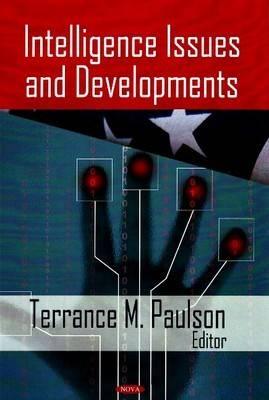 Intelligence Issues & Developments (Hardback)