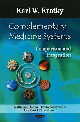 Complementary Medicine Systems: Comparison & Integration (Hardback)