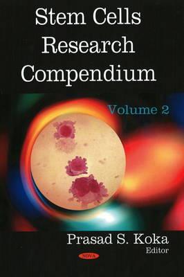 Stem Cells Research Compendium: Volume 2 (Hardback)