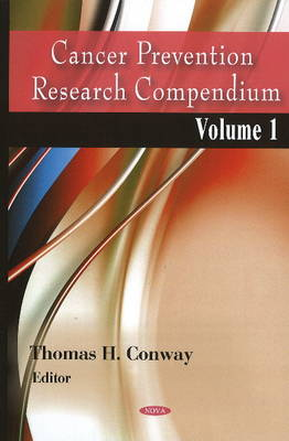 Cancer Prevention Research Compendium: Volume 1 (Hardback)