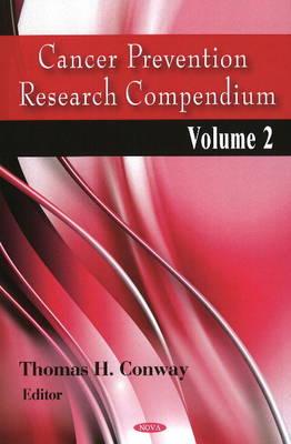 Cancer Prevention Research Compendium: Volume 2 (Hardback)