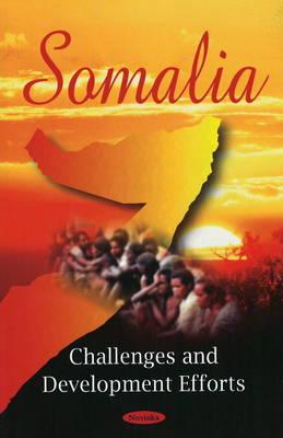 Somalia: Challenges & Development Efforts (Paperback)