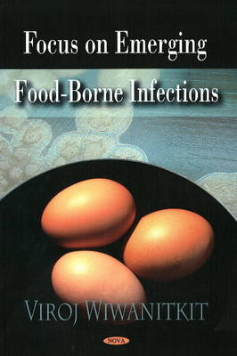 Focus on Emerging Food-Borne Infections (Hardback)
