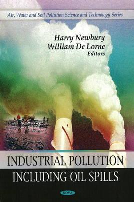 Industrial Pollution: Including Oil Spills (Hardback)