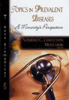 Topics in Prevalent Diseases: A Minority's Perspective (Hardback)