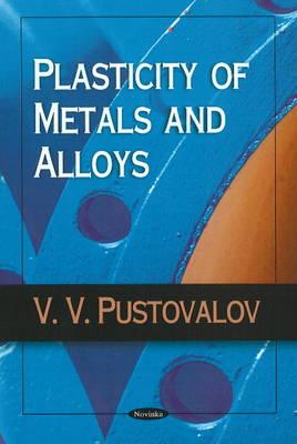 Plasticity of Metals & Alloys (Paperback)