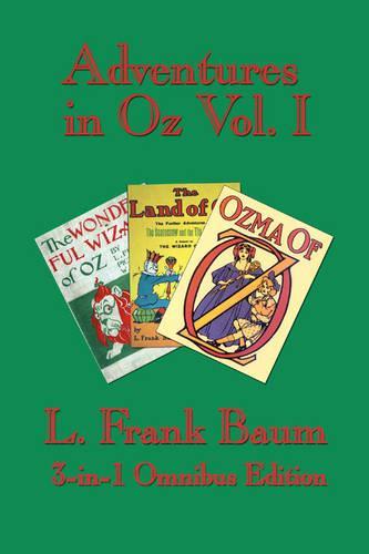Adventures in Oz Vol. I: The Wonderful Wizard of Oz, the Marvelous Land of Oz, Ozma of Oz (Paperback)