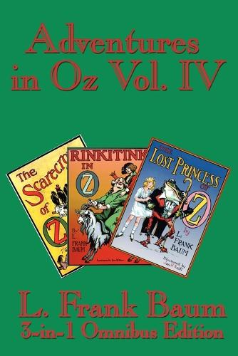 Adventures in Oz Vol. IV: The Scarecrow of Oz, Rinkitink in Oz, the Lost Princess of Oz (Paperback)