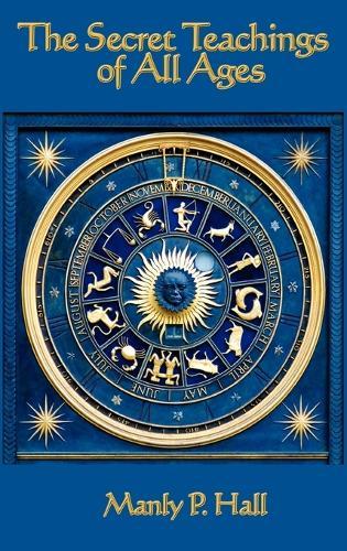 The Secret Teachings of All Ages (Hardback)