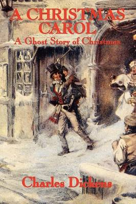 A Christmas Carol: A Ghost Story of Christmas (Paperback)