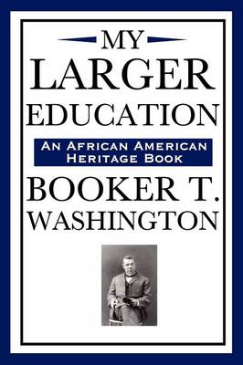 My Larger Education (an African American Heritage Book) (Paperback)