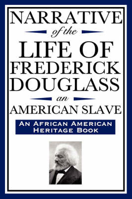 Narrative of the Life of Frederick Douglass, an American Slave: Written by Himself (an African American Heritage Book) (Paperback)