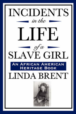 Incidents in the Life of a Slave Girl (an African American Heritage Book) (Hardback)