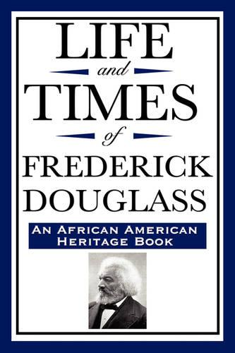 Life and Times of Frederick Douglass (an African American Heritage Book) (Paperback)