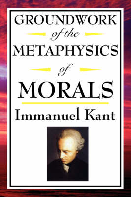 Kant: Groundwork of the Metaphysics of Morals (Paperback)