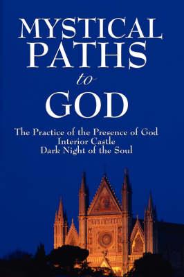Mystical Paths to God: Three Journeys (Paperback)
