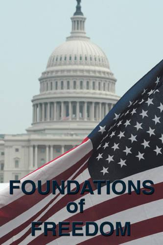 Foundations of Freedom: Common Sense, the Declaration of Independence, the Articles of Confederation, the Federalist Papers, the U.S. Constitu (Hardback)