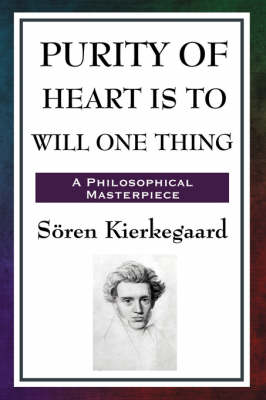 Purity of Heart Is to Will One Thing (Paperback)