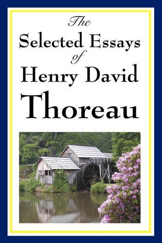 The Selected Essays of Henry David Thoreau (Paperback)