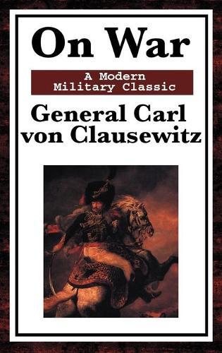 On War: A Modern Military Classic (Hardback)