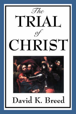 The Trial of Christ (Paperback)