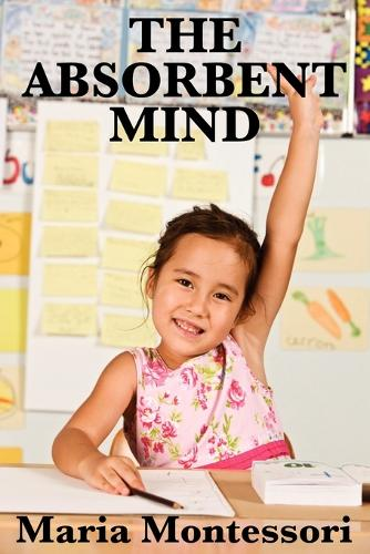 The Absorbent Mind (Paperback)